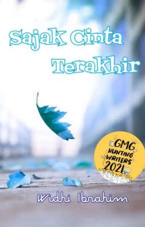 Sajak Cinta Terakhir (SELESAI) ✔️ by WidhiIbrahim