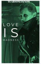 Love Is Madness«»Joker Bwwm by Tearsonlyknow