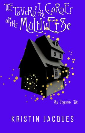 The Tavern at the Corner of the Multiverse (An Edgewise tale) by krazydiamond