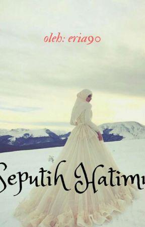 Seputih Hatimu [ TAMAT ] by Eria90