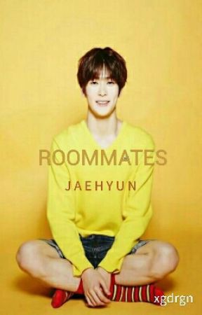 ROOMMATES || JAEHYUN FANFIC by xgdrgn