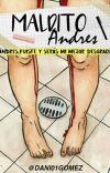 Maldito Andrés °Sin Corregir° cover
