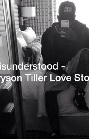 Misunderstood (Bryson Tiller Love Story) by Amourjayy04