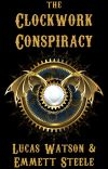 The Clockwork Conspiracy: A Steampunk Fairytale cover