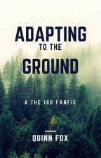 Adapting to the Ground (a The 100 fanfiction) by Quinntessence93