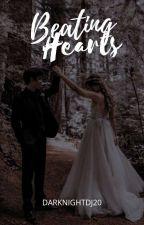 Beating Hearts (UNDER ON REVISING) by DARKNIGHTDJ20