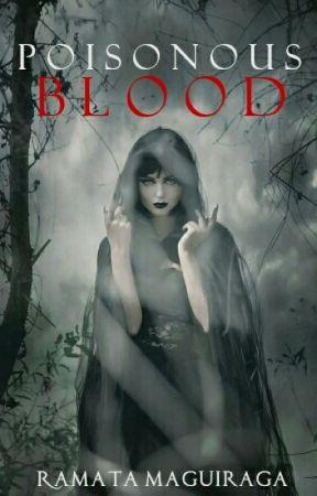 Poisonous Blood |✔️| 2fab4reads|#BadassReads|#NewAdultReads by RamataMaguiraga