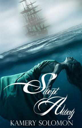 Swept Away (The Swept Away Saga, Book One) by kamerykae