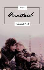 Hiccstrid One-Shots  by BlueSideKick