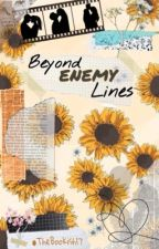 Beyond Enemy Lines by TheBookish17