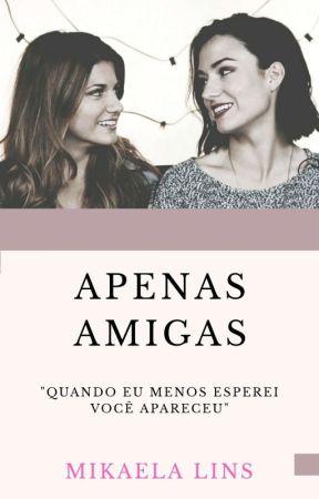 Apenas Amigas (Romance Lesbico) by MikaLins