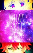 What 'Evil' Means. by ElieMaine