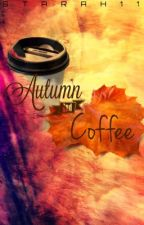 Autumn and Coffee by Starah11