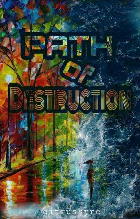 Path of Destruction  ( Book 2 of BGMTP5) #Wattys2017 by sundaetablada