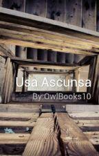 Usa Ascunsa de OwlBooks10