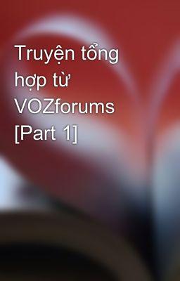 Truyện tổng hợp từ VOZforums [Part 1]