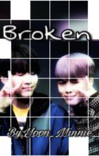 Broken•Yoonmin• by Yoon_Minnie