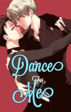 Dance for Me [Yuri on Ice] by _MikuChan_