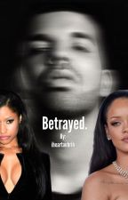 Betrayed (AN AUBRIH/DRICKI STORY | COMPLETED) by champaagneemami