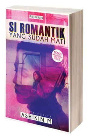 Si Romantik yang Sudah Mati oleh Ashikin M. by RomanBuku