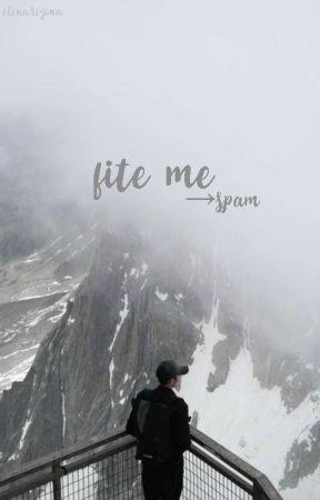fite me → spam by elenarizona