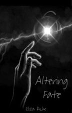 Altering Fate by Nephilim_Angel101