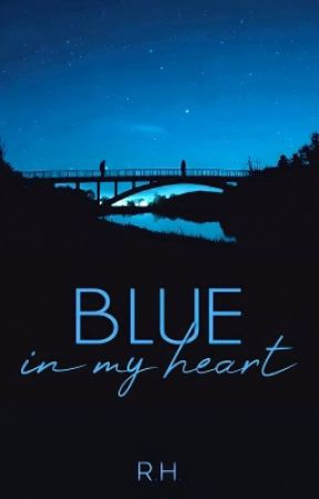 Blue in my Heart by magnificent_cupcake
