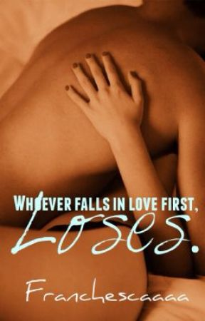 Whoever falls in love first, Loses...© by Franchescaaaa