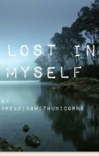Lost In Myself by readingwithunicorns