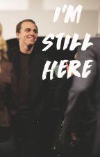 i'm still here - p.kane by gopeeksy