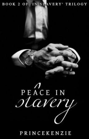 Peace In Slavery by PrinceKenzie