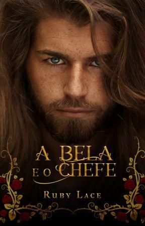 A Bela e o Chefe [RETIRADA ADIANTADA POR CONTA DO BUG - COMUNICADO NO PERFIL] by RubyLace1