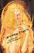Golden Time's [HIATUS] by Shyuki-Nyan_Lovix
