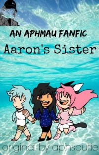 Aarons Sister|Reader x LoversLane|An Aphmau Fanfiction cover