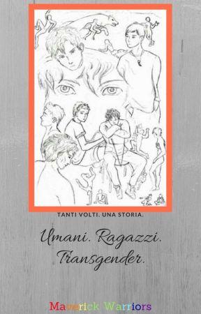 Umani. Ragazzi. Transgender. by MaverickWarriors