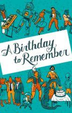 A Birthday To Remember by XxLovelyInsanityxX