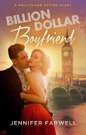 Billion Dollar Boyfriend (Celebrity Romance) by JenniferFarwell