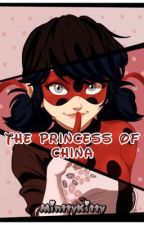 •Miraculous Ladybug• - •The Princess of China• by miraculous_404