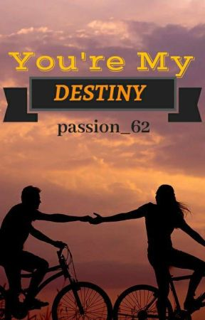 You're My Destiny. by passion_62