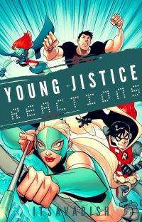 Young Justice Reactions✔ cover