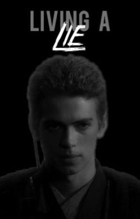Living a Lie {Anakin Skywalker x Reader} by jedi_skywalker