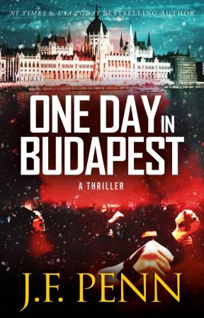 One Day In Budapest. A Thriller. by JoannaPenn