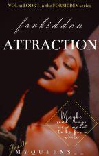 Forbidden Attraction (Book 1)✔ by Myqueens31