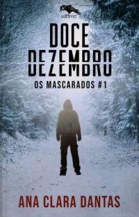 Doce Dezembro - Os Mascarados Livro I cover