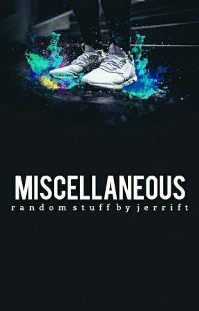miscellaneous by jerrift