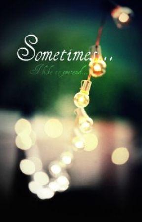 Sometimes... by Firecat057