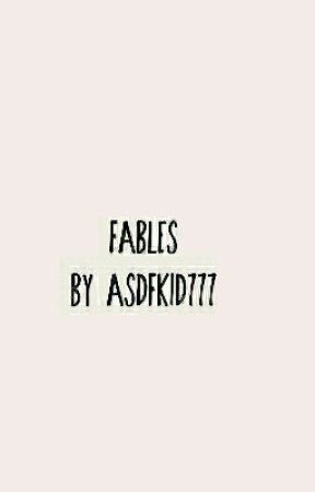 Fables by AsDfKid777