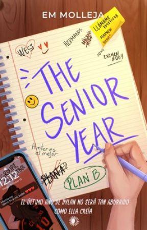 The Senior Year (SIOOTB #2) © [Completa ✔️] [Editando] by EMMolleja