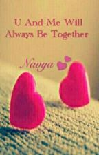 U And Me Will Always Be Together by Navya_k_Arun