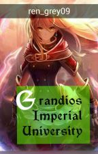 GRANDIOSE IMPERIAL UNIVERSITY by ren_grey09